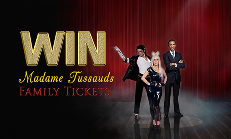 Win Madame Tussauds Family Tickets