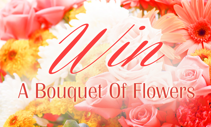 Win A Bouquet Of Flowers