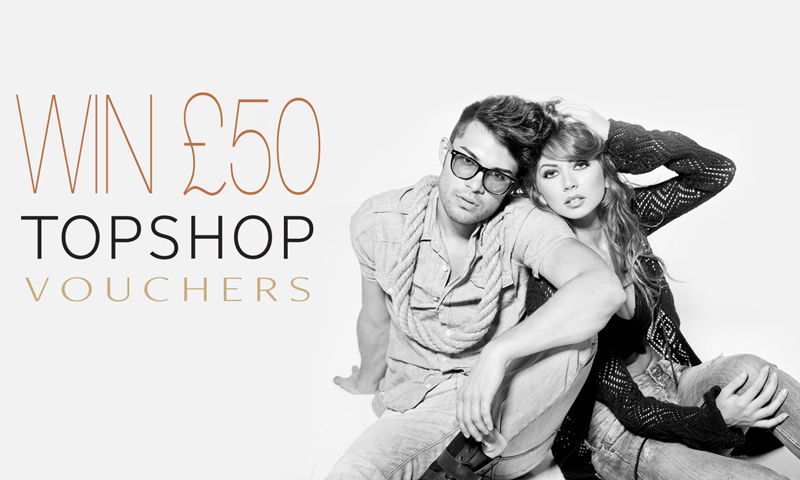 Win £50 Topshop Vouchers