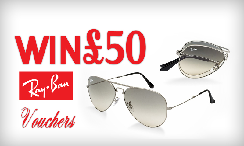 Win £50 Ray-Ban Vouchers