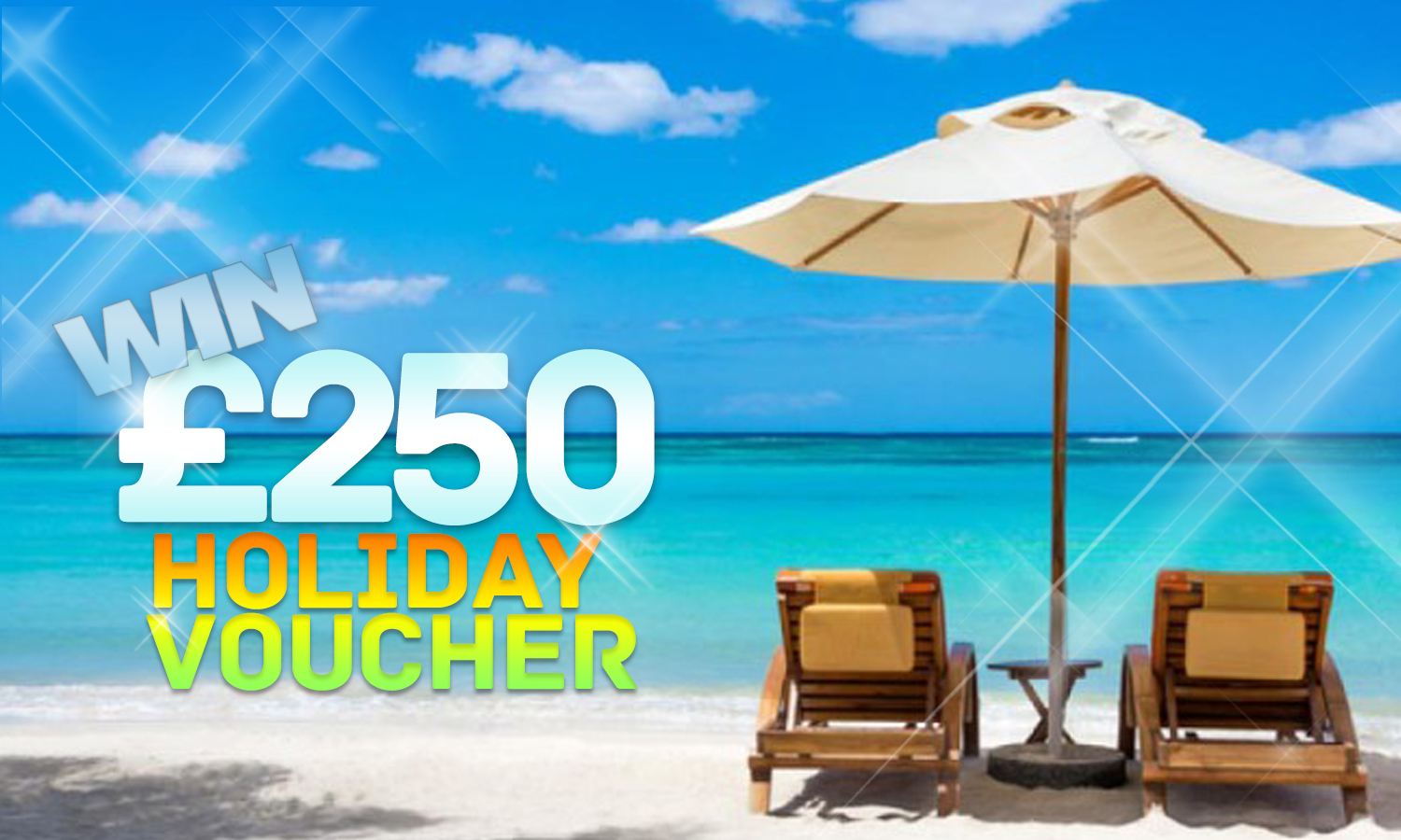 Win £250 Holiday Voucher