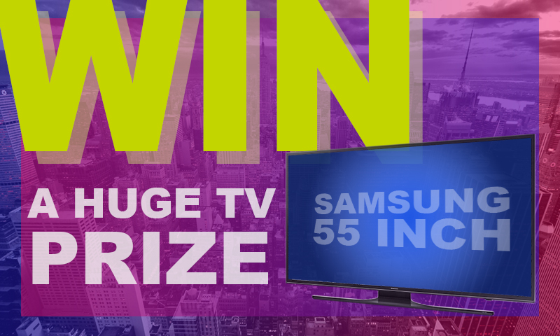 Win a Huge TV Prize